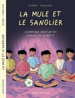 Couverture du livre : La mule et le sanglier : l'incroyable aventure des enfants de la grotte