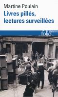Livres pillés, lectures surveillées. Une histoire des bibliothèques françaises sous l'Occupation