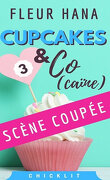 Cupcakes & Co(caïne) Tome 3  - Scène coupée