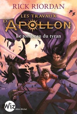 Couverture du livre : Les Travaux d'Apollon, Tome 4 : Le Tombeau du tyran