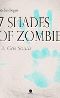 7 Shades of Zombie, Tome 3 : Gris souris