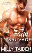 Sauvages métamorphes, Tome 3 : Faim sauvage