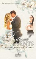 Tailored Events, Tome 1 : Mariage sous les projecteurs
