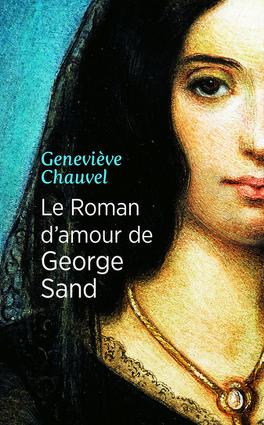 Couverture du livre : Le Roman d'amour de George Sand