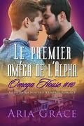Omega House, Tome 10 : Le Premier Oméga de l'alpha