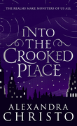 Into The Crooked Place, Tome 1 : Into The Crooked Place