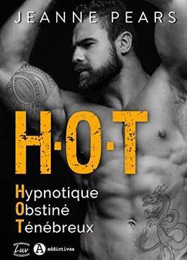 Couverture du livre : HOT : Hypnotique - Obstiné - Ténébreux