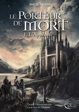 Couverture du livre : Le Porteur de Mort, tome 1 : L'apprenti