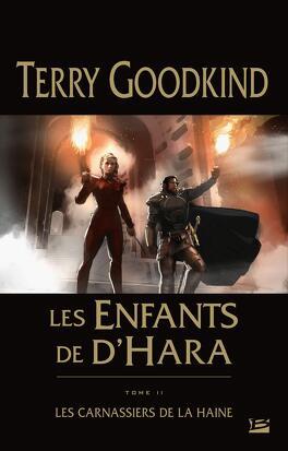 Couverture du livre : Les Enfants de D'Hara, Tome 2 : Les Carnassiers de la haine