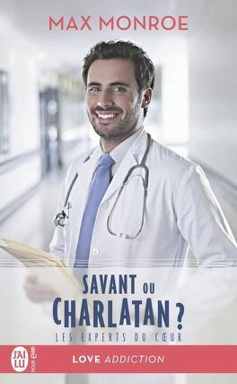 Couverture du livre : Les Experts du cœur, Tome 3 : Savant ou Charlatan ?