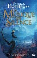 Chronique du tueur de Roi : La Musique du silence