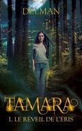 Tamara, Tome 1 : Le Réveil de l'Eris