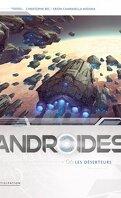Androïdes, Tome 6 : Les Déserteurs