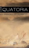Équatoria, Tome 1 : Les Grandes Découvertes