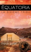 Équatoria, Tome 2 : La Sixième Tribu