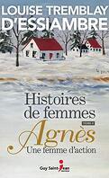 Histoires de femmes, Tome 4: Agnès, une femme d'action
