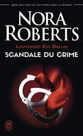 Lieutenant Eve Dallas, Tome 26 : Scandale du crime