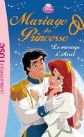 Mariage de Princesse, Tome 3 : Le Mariage d'Ariel