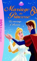 Mariage de Princesse, Tome 5 : Le Mariage d'Aurore