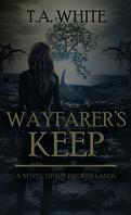 The Broken Lands, Tome 3 : Wayfarer's Keep