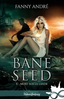 Couverture du livre : Bane Seed, Tome 4 : Mort sur la lande