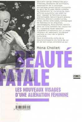 Couverture du livre : Beauté fatale, les nouveaux visages d'une aliénation féminine