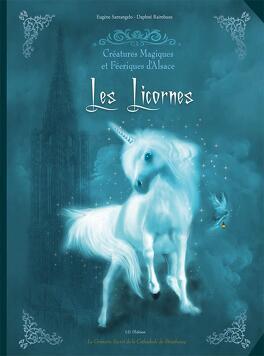 Couverture du livre : Créatures magiques et féériques - Les licornes