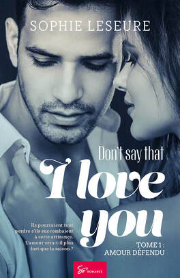 Couverture du livre : Don't say that I love you, Tome 1