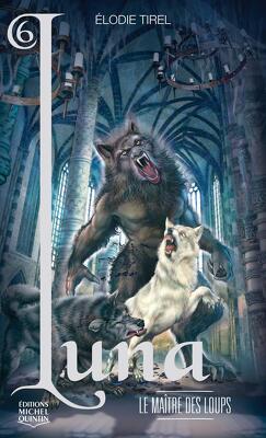 Couverture de L'Elfe de lune, Tome 6 : Le Maître des loups
