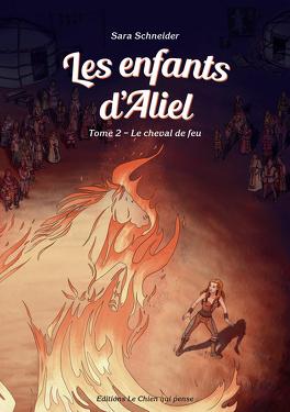 Couverture du livre : Les Enfants d'Aliel, Tome 2 : Le Cheval de feu