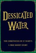 Les Chroniques de St Mary, Tome 7.3 : Desiccated water