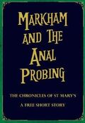 Les Chroniques de St Mary, Tome 8.1 : Markham and the anal probing