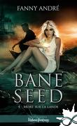 Bane Seed, Tome 4 : Mort sur la lande