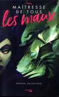 Disney Villains, Tome 4 : Maîtresse de tous les maux