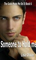 Les dieux m'y ont obligé, Tome 6 : Someone To Hold Me