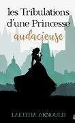 Les tribulations d'une princesse audacieuse