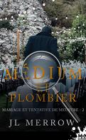 Médium et plombier, Tome 2 : Mariage et Tentative de meurtre