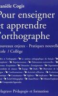 Pour enseigner et apprendre l'orthographe : nouveaux enjeux, pratiques nouvelles, école-collège