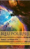 Bleu pourpre, Tome 3 : Le Prince d'or