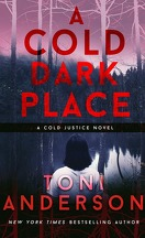 Cold Justice, Tome 1 : A Cold Dark Place