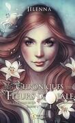Les Chroniques des Fleurs d'Opale, Tome 2 : La Fougue du Lys - Partie 1