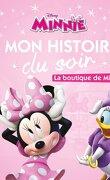 Mon histoire du soir : La boutique de Minnie
