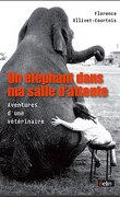 Un éléphant dans ma salle d'attente, Aventures d'une vétérinaire