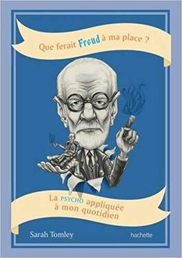 Couverture du livre : Que ferait Freud à ma place ?