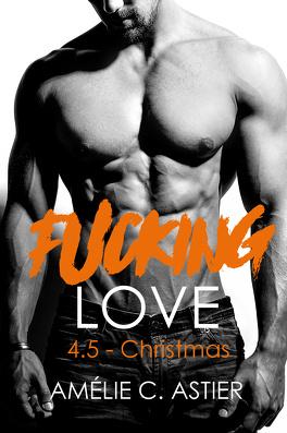 Couverture du livre : Fucking Love, Tome 4.5 : Christmas