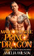 La Saga du destin des dragons, Tome 1 : Marquée par le Prince Dragon