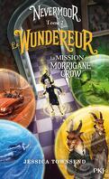 Nevermoor, Tome 2 : Le Wundereur - La Mission de Morrigane Crow