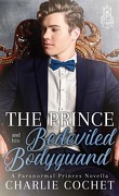 Paranormal Princes, Tome 1 : The Prince and His Bedeviled Bodyguard