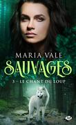 Sauvages, Tome 3 : Le Chant du loup