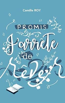Couverture du livre : Promis, j'arrête de rêver